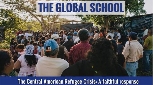 Join us for a Global School in March 2018 in El Salvador: The Central American Refugee Crisis: A faithful response