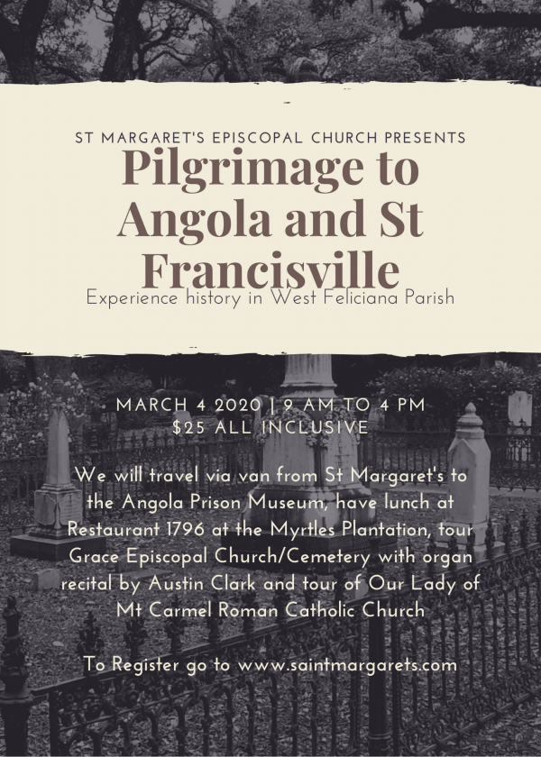Pilgrimage to Angola and St Francisville 3/4/20