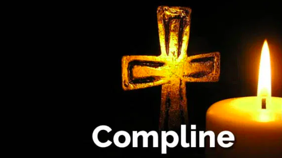 Compline Liturgies Monday, Tuesday, and Wednesday of Holy Week 2020