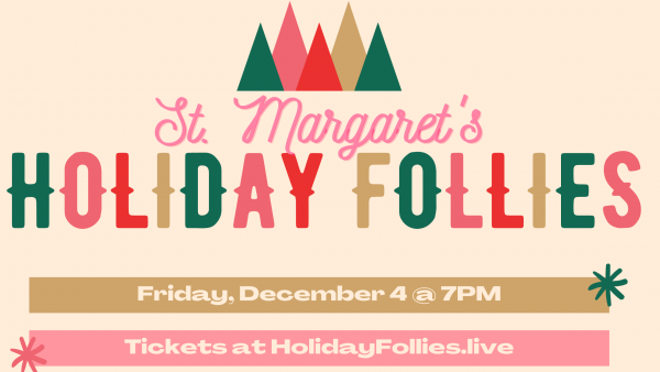 St. Margaret's Holiday Follies, Friday, December 4 at 7PM